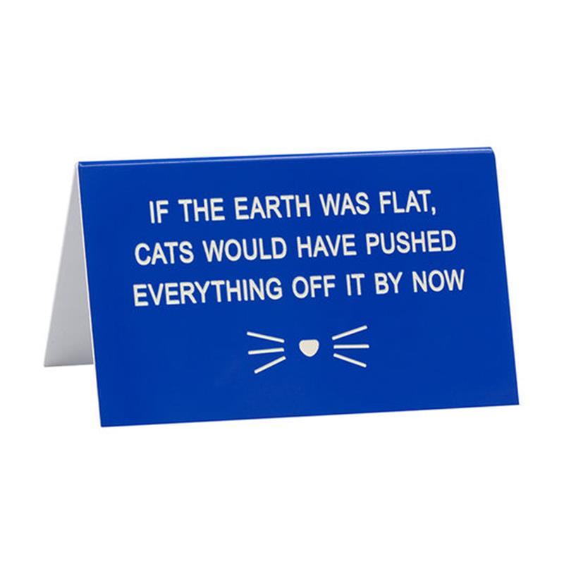 Desk Sign - Pushed Everything Off,122761